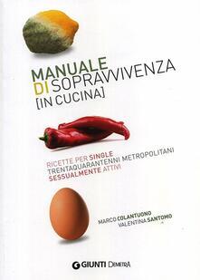 Ipabsantonioabatetrino.it Manuale di sopravvivenza (in cucina). Ricette per single trentaquarantenni metropolitani sessualmente attivi Image