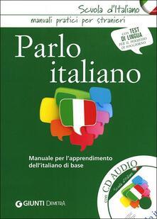 Ristorantezintonio.it Parlo italiano. Manuale per l'apprendimento dell'italiano di base. Con CD Audio Image