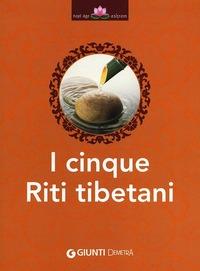 I I cinque riti tibetani