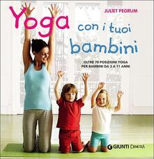 Yoga con i tuoi bambini. Oltre 70 posizioni yoga per bambini da 3 a 11 anni. Ediz. illustrata.pdf
