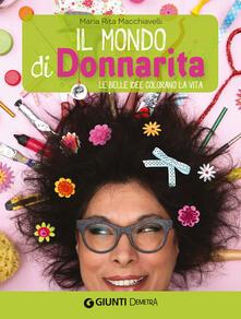 Il mondo di Donnarita. Le belle idee che colorano la vita.pdf