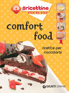 Foto Cover di Comfort food. Ricette per coccolarsi, Libro di  edito da Giunti Demetra 0
