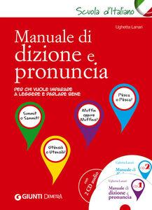 Foto Cover di Manuale di dizione e pronuncia. Con 2 CD Audio, Libro di Ughetta Lanari, edito da Giunti Demetra