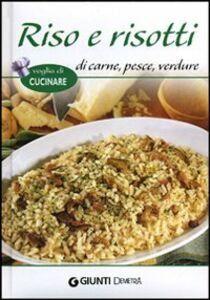 Foto Cover di Riso e risotti di carne, pesce, verdure, Libro di  edito da Giunti Demetra 0