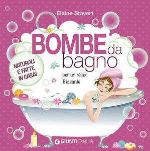 Libro Bombe da bagno per un relax frizzante Elaine Stavert 0