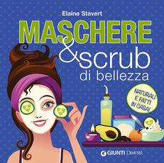Libro Maschere & scrub di bellezza Elaine Stavert