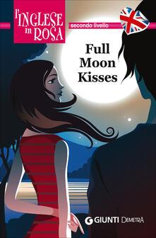 Secchiarapita.it Full moon kisses. Le storie che migliorano il tuo inglese! Secondo livello Image
