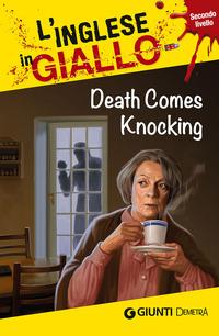 Death comes knocking. I racconti che migliorano il tuo inglese! Secondo livello - Astley Oliver Hamilton Barry - wuz.it