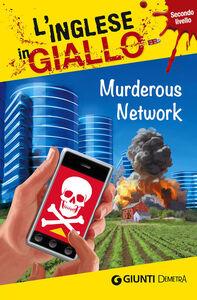 Libro Murderous Network. I racconti che migliorano il tuo inglese! Secondo livello Gina Billy , Timothy Woods Palma
