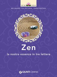 Libro Zen. La nostra essenza in tre lettere Tea Pecunia , Daria Restani