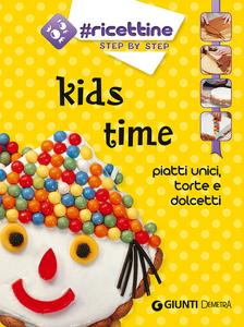 Libro Kids time. Piatti unici, torte e dolcetti