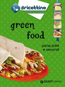 Foto Cover di Green food. Pane, primi e secondi, Libro di  edito da Giunti Demetra