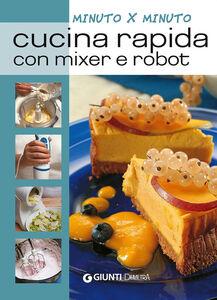 Libro Cucina rapida con mixer e robot