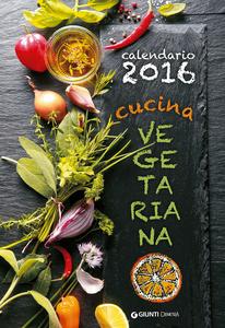 Libro Cucina vegetariana. Calendario 2016