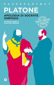 Libro Apologia di Socrate-Simposio. Testo greco a fronte Platone