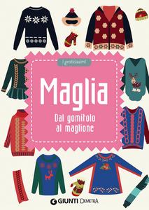 Libro Maglia. Dal gomitolo al maglione