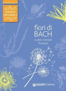 Libro Fiori di Bach e altri rimedi floreali Fabio Nocentini