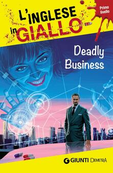 Listadelpopolo.it Deadly business. I racconti che migliorano il tuo inglese! Primo livello Image