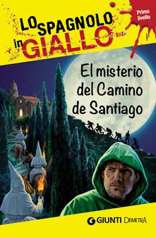 3tsportingclub.it El misterio del camino de Santiago. I racconti che migliorano il tuo spagnolo! Primo livello Image