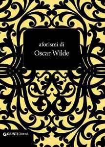 Libro Aforismi di Oscar Wilde Oscar Wilde