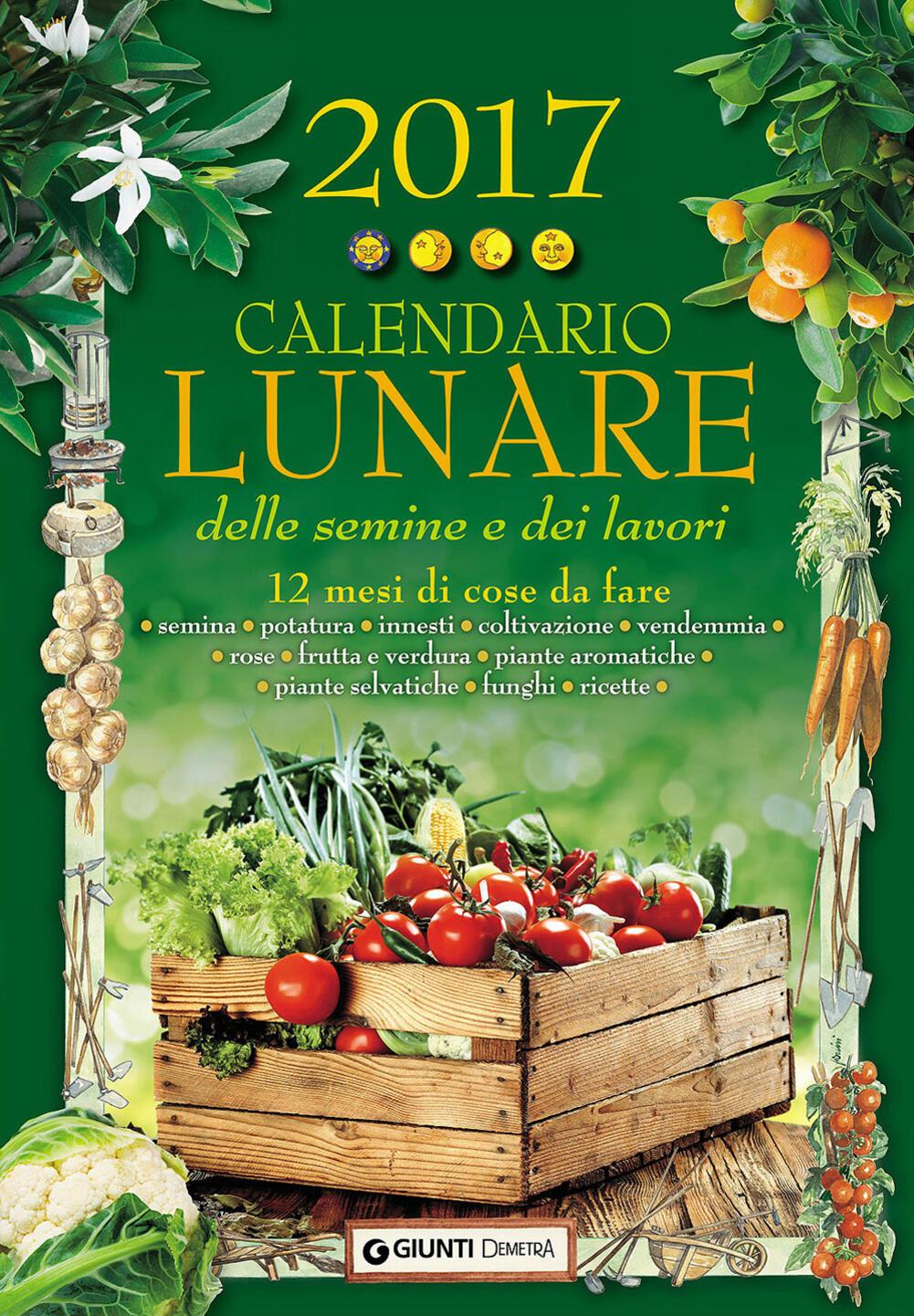 Calendario Di Semina.Libro Calendario Lunare Delle Semine E Dei Lavori 2017 12