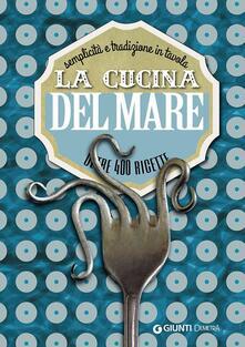 Letterarioprimopiano.it La cucina del mare. Semplicità e tradizione in tavola. Oltre 400 ricette Image