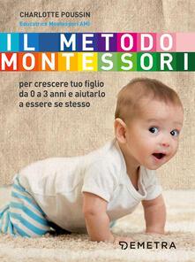 Listadelpopolo.it Il metodo Montessori. Per crescere tuo figlio da 0 a 3 anni e aiutarlo a essere se stesso Image