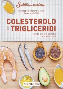 Colesterolo e trigliceridi. Ricette per una corretta alimentazione.pdf