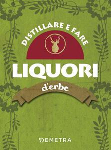 Distillare e fare liquori d'erbe - copertina