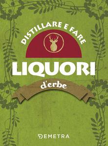 Distillare e fare liquori derbe.pdf