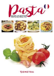 Pasta. Toutes les recettes - copertina