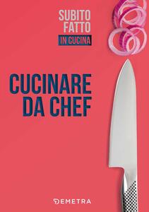 Cucinare da chef - copertina