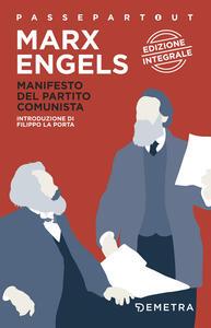 Il manifesto del Partito Comunista. Ediz. integrale - Karl Marx,Friedrich Engels - copertina