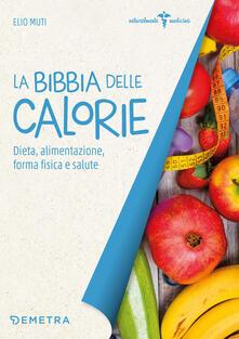 Voluntariadobaleares2014.es La bibbia delle calorie. Dieta, alimentazione, forma fisica e salute Image