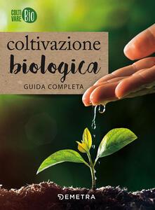 Coltivazione biologica. Guida completa - copertina