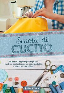 Scuola di cucito - Gina Cristanini,Wilma Strabello Bellini - copertina