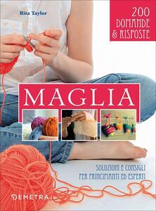 Maglia. Soluzioni e consigli per principianti ed esperti - Rita Taylor - copertina