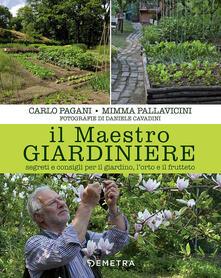 Rallydeicolliscaligeri.it Il maestro giardiniere. Segreti e consigli per il giardino, l'orto e il frutteto Image