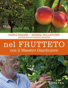 Nel frutteto con il maestro giardiniere - Carlo Pagani,Mimma Pallavicini - copertina