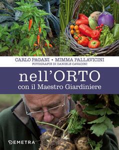 Nell'orto con il maestro giardiniere - Carlo Pagani,Mimma Pallavicini - copertina