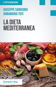 La dieta mediterranea - Giuseppe Sangiorgi Cellini,Annamaria Toti - copertina