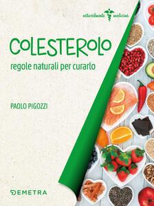 Colesterolo. Regole naturali per curarlo - Paolo Pigozzi - copertina