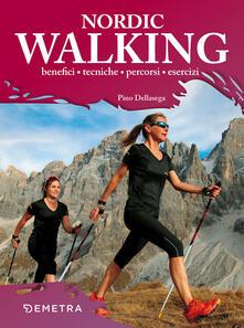 Nordic walking. Benefici tecniche percorsi esercizi