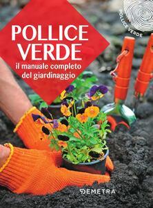 Pollice verde. Il manuale completo del giardinaggio - copertina