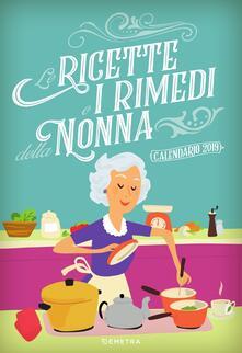 Milanospringparade.it Le ricette e i rimedi della nonna. Calendario 2019 Image