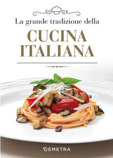 La grande tradizione della cucina italiana.pdf