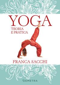 Yoga. Teoria e pratica - Sacchi Franca - wuz.it