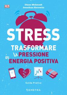 Grandtoureventi.it Stress. Trasformare la pressione in energia positiva Image