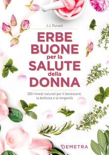 Camfeed.it Le erbe buone per la salute della donna. 200 rimedi naturali per il benessere, la bellezza e la longevità Image