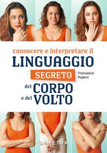 Conoscere e interpretare il linguaggio segreto del corpo e del volto.pdf